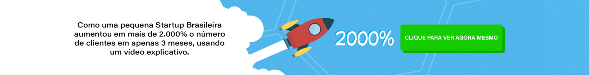 Banner - Como uma Startup Aumentou o número de clientes em 2000%